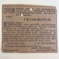 "Clipping of a classified advertisement for a patent medicine ""cure"" for opiate addiction, c.1880. Civil War veterans' opiate addictions helped birth this segment of the Gilded-Age patent medicine market."